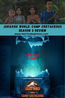 Jurassic World Camp Cretaceous Season 3 Review