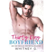 Thirty Day Boyfriend Whitney G.