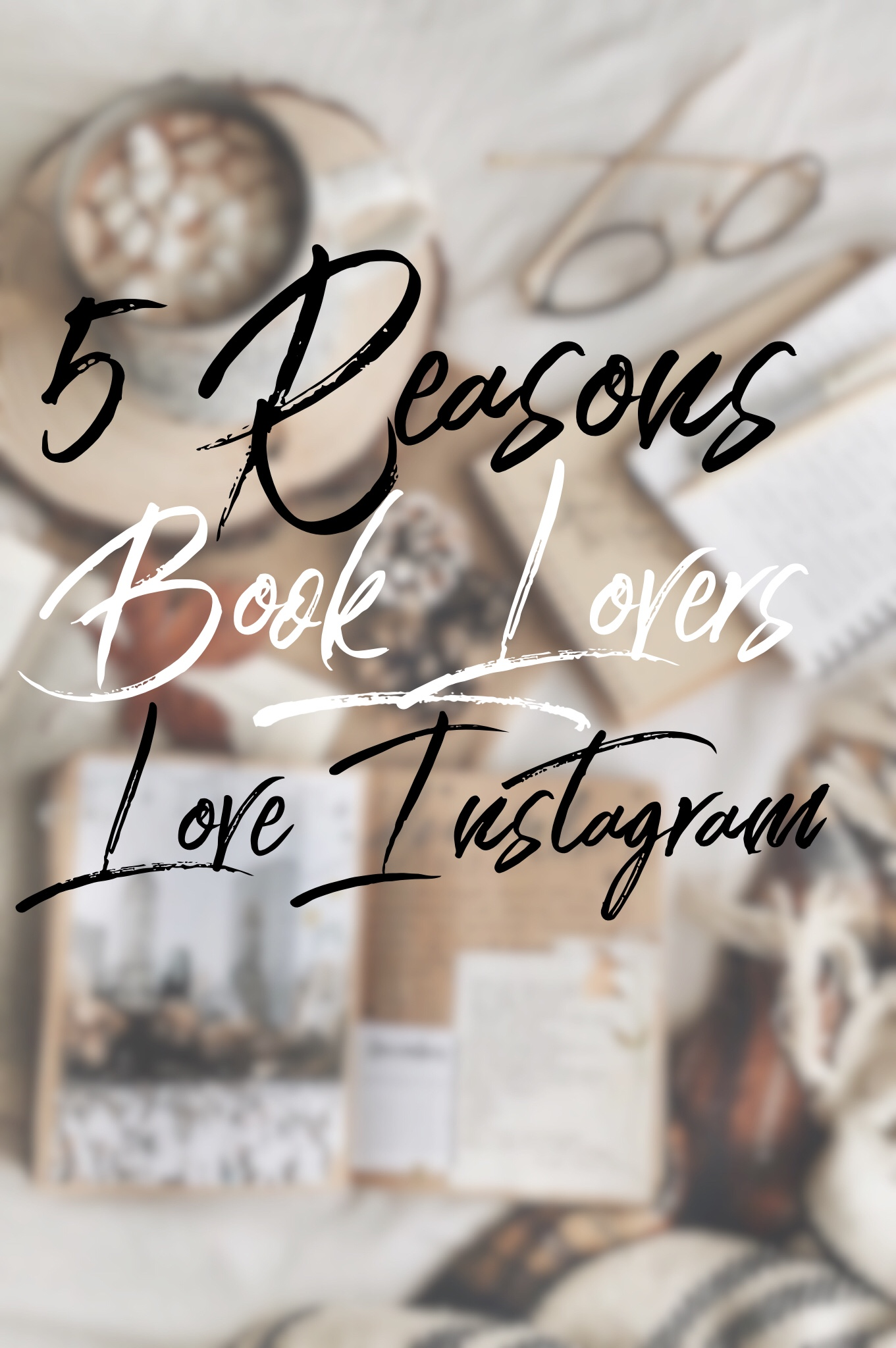 5 Reasons Book Lovers Love Instagram