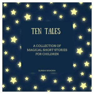 Ten Tales by Surbhi Mahobia #shortstories #childrensbook #childrensstories #ebook #prettymummasays