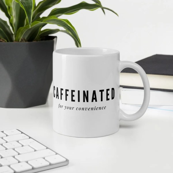 caffeinated *for your convenience* mug - pretty passive