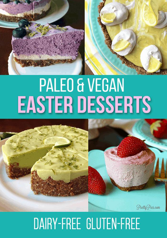 Paleo & Vegan Easter Desserts PrettyPies.com