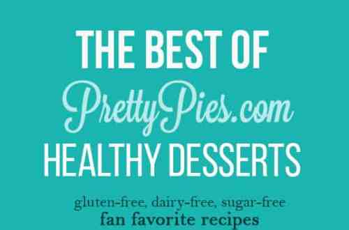 The Best Of Pretty Pies Healthy Desserts. Fan Favorite Recipes