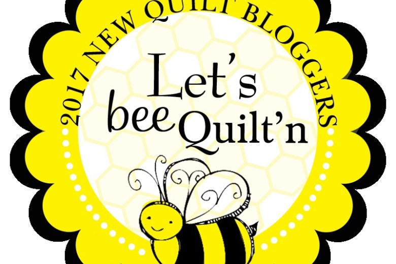 2017 New Quilt Bloggers Let's Bee Quilt'n