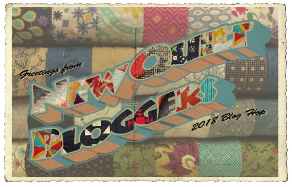 Greetings from the 2018 New Quilt Bloggers Blog Hop