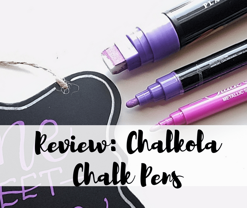 My thoughts about lettering with three different chalk pens from Chalkola!
