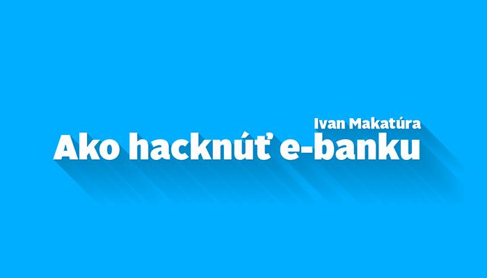 """Ako """"hacknúť"""" e-banku?"""