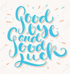 goodbye and good luck hand lettering vector hand drawn illustration illustration [ 1300 x 1300 Pixel ]
