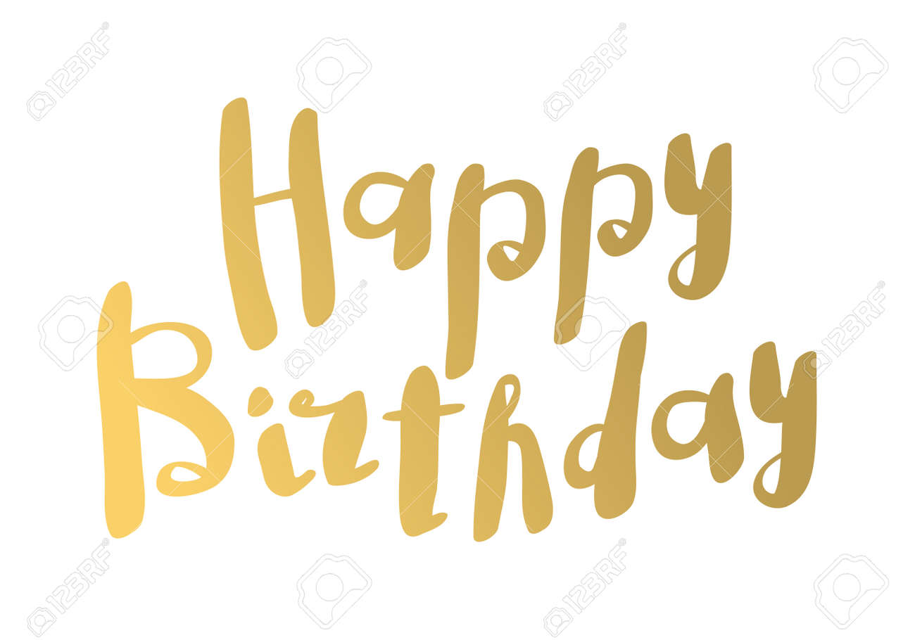 Happy Birthday Text Hand Lettering Handmade Calligraphy Vector Royalty Free Cliparts Vectors And Stock Illustration Image 55654789