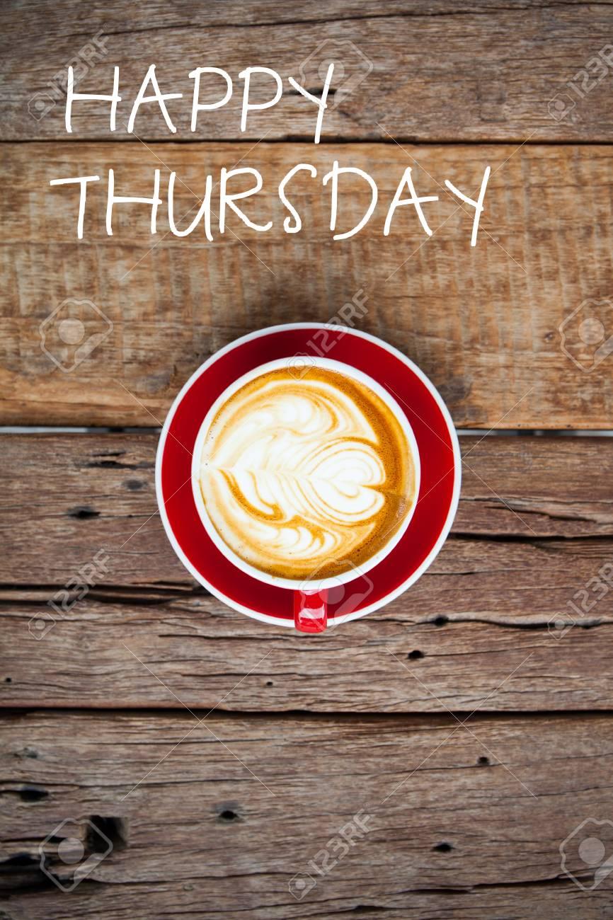 Happy Thursday Coffee : happy, thursday, coffee, Happy, Thursday, Coffee, Wooden, Table, Stock, Photo,, Picture, Royalty, Image., Image, 59878111.