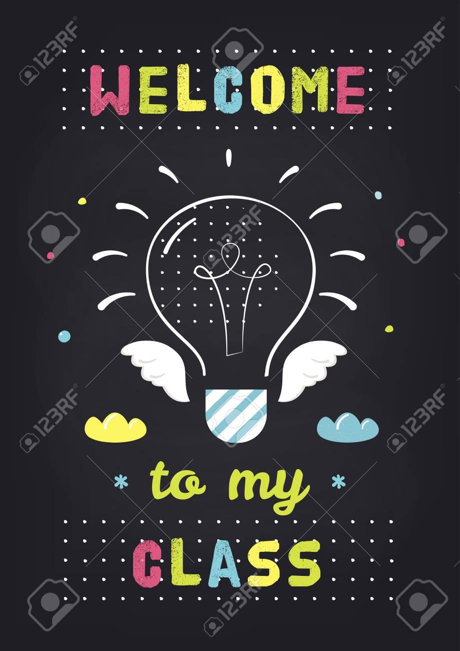 Welcome To Class Sign : welcome, class, Welcome, Class., Teachers, Classroom, School, Chalkboard.., Royalty, Cliparts,, Vectors,, Stock, Illustration., Image, 95709257.