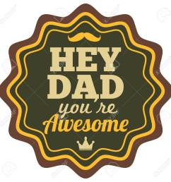 hey dad you re awesome label stock vector 79222542 [ 1300 x 1300 Pixel ]