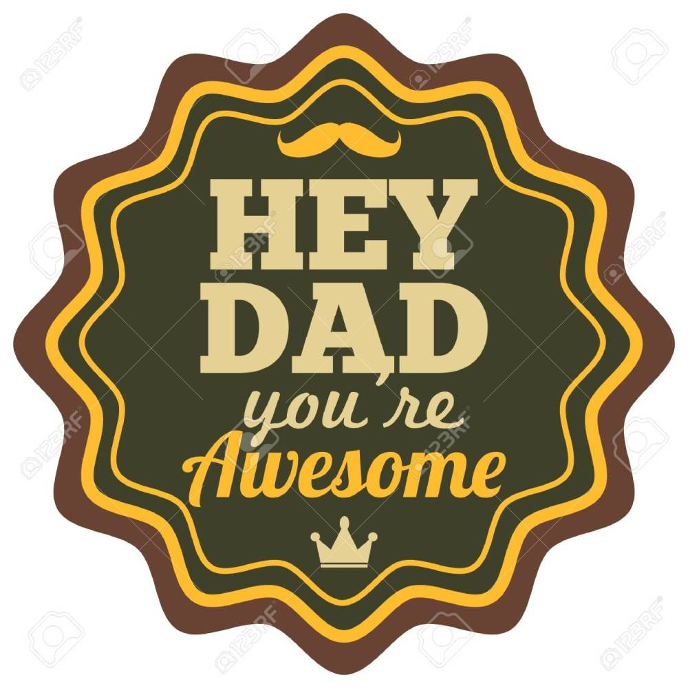 medium resolution of hey dad you re awesome label stock vector 79222542