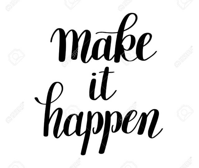 Make It Happen Handwritten Positive Inspirational Quote Brush Typography To Printable Wall Art Photo Album