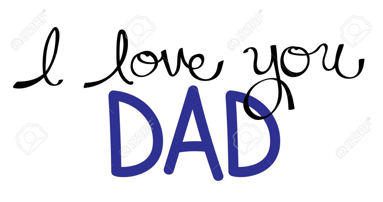 I Love You Dad In Blue Royalty Free Cliparts Vectors And Stock Illustration Image 59403987