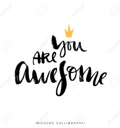 you are awesome modern brush calligraphy handwritten ink lettering hand drawn design elements [ 1300 x 1300 Pixel ]