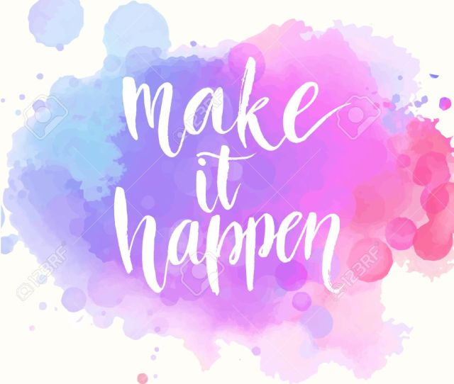 Make It Happen Handwritten White Phrase On Pink And Purple Watercolor Imitation Background With Stains