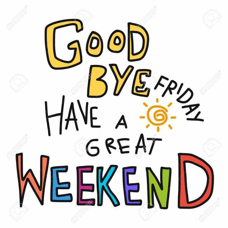 Goodbye Friday , Have A Great Weekend Word Colorful Doodle Vector.. Royalty Free Cliparts, Vectors, And Stock Illustration. Image 103860249.
