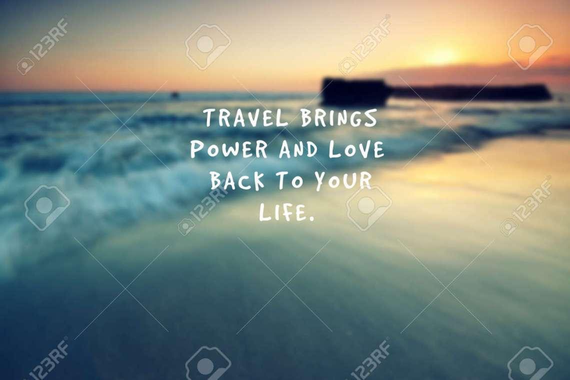 Reisen Sie Inspirierende Zitate Reisen Bringt Kraft Und Liebe Zuruck In Ihr Leben Standard