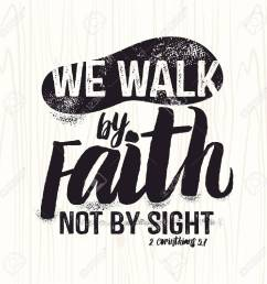 biblical illustration christian lettering we walk by faith not by sight 2 corinthians [ 1300 x 1300 Pixel ]