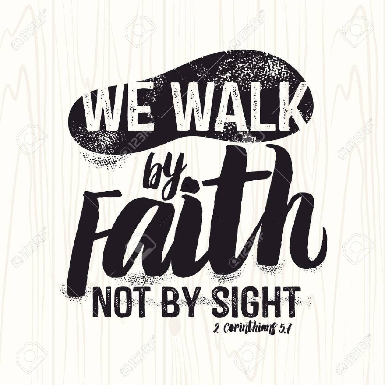 hight resolution of biblical illustration christian lettering we walk by faith not by sight 2 corinthians
