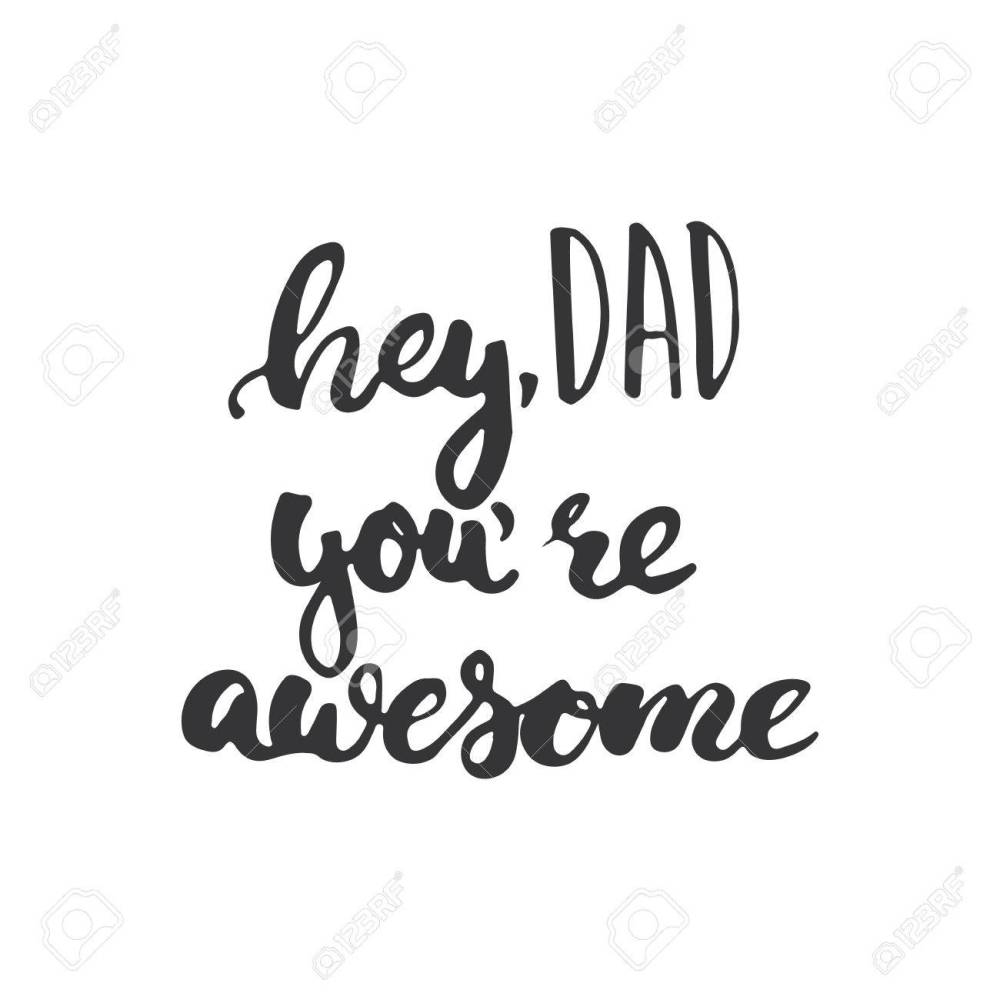 medium resolution of father s day lettering calligraphy phrase hey dad you re awesome greeting card isolated