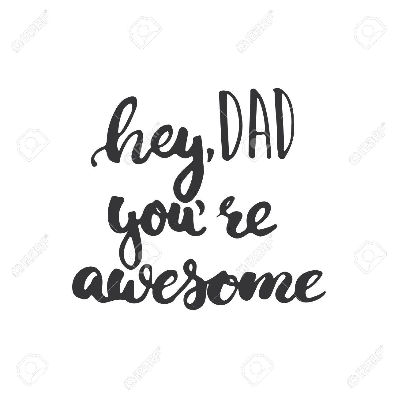 hight resolution of father s day lettering calligraphy phrase hey dad you re awesome greeting card isolated