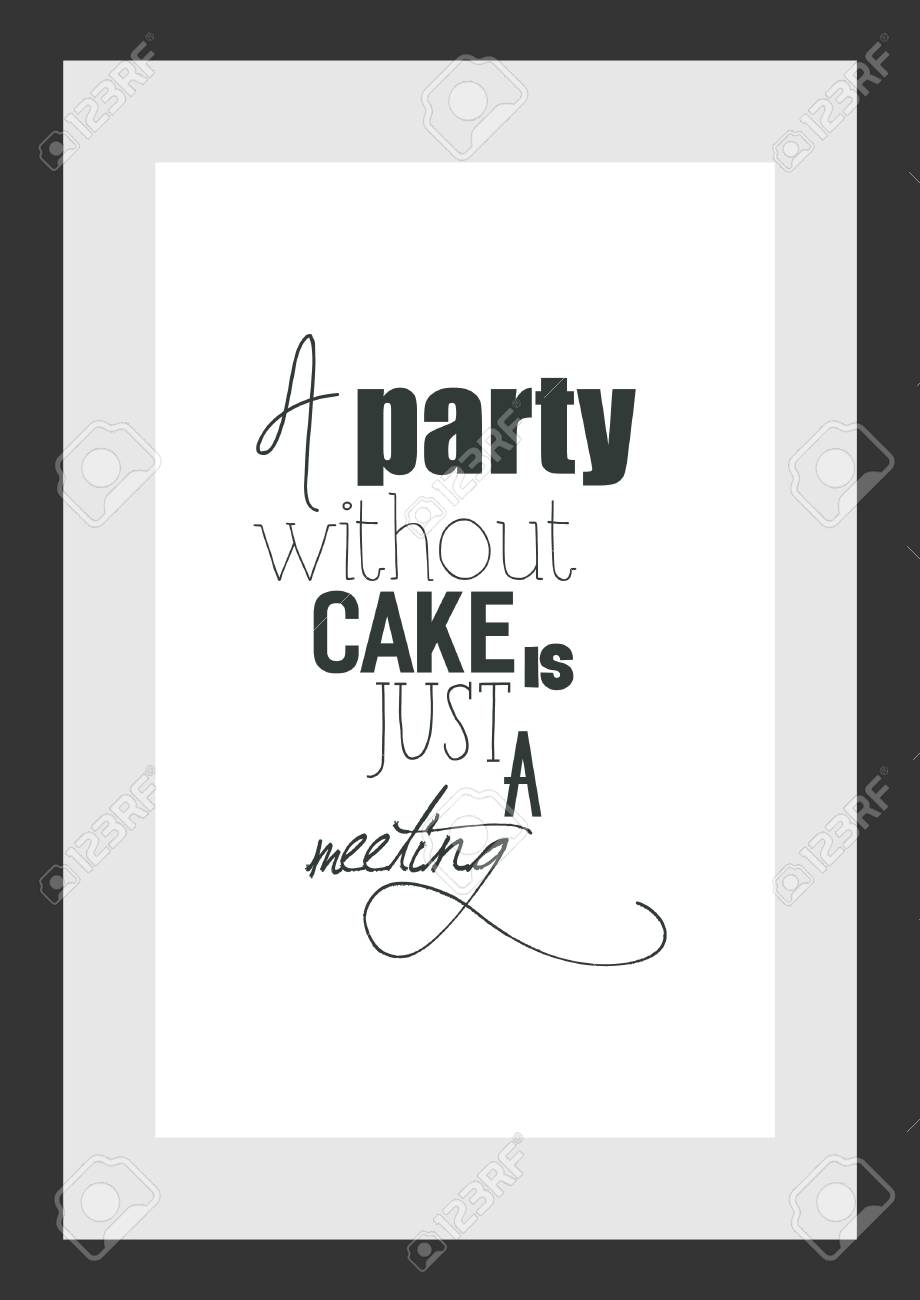 Cake Quote : quote, Quote., Cooking, Party, Without, Meeting., Royalty, Cliparts,, Vectors,, Stock, Illustration., Image, 88604959.
