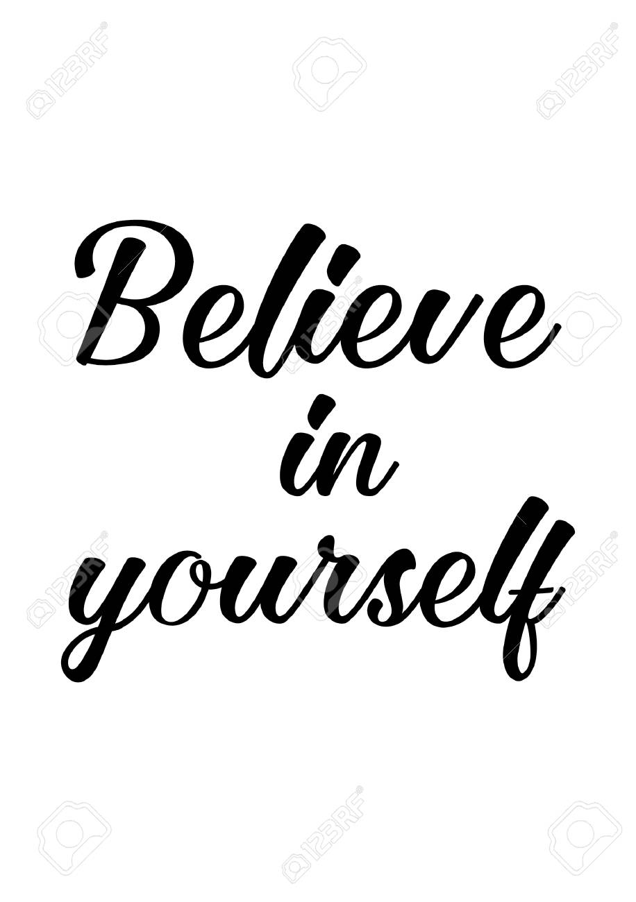 Believe In Yourself Images : believe, yourself, images, Quote, Isolated, White, Background,, Believe, Yourself., Royalty, Cliparts,, Vectors,, Stock, Illustration., Image, 92544446.