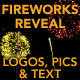 Fireworks Reveal - for logos, text and pictures