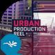 Urban Production Reel