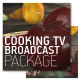 Cooking TV Show Broadcast Package