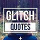 Glitch Quotes