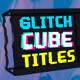 Glitch Cube Titles Pack