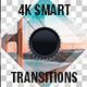 4K Smart Transitions