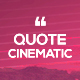 Quote Cinematic