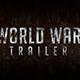 World War Trailer