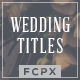Wedding Titles - FCPX