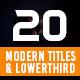 20 Modern Titles and Lowerthird