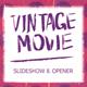 Vintage Movie — Opener & Slideshow