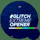 Glitch Extreme Opener