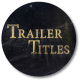 Trailer Titles