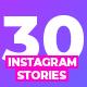 30 Instagram Stories