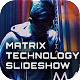 Matrix Technology Data Slideshow