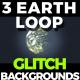 Glitch Earth Loop