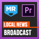 Local News Broadcast | MOGRT for Premiere Pro