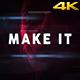 Make It. - Motivation Opener/Titles