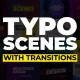 Typo Scenes with Transitions