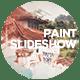 Paint Slideshow