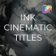 Ink CInematic Titles